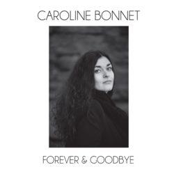 Caroline Bonnet_forever and goodbye